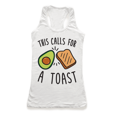This Calls For A Toast Racerback Tank Top