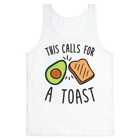 This Calls For A Toast Tank Top