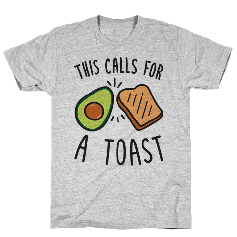 This Calls For A Toast Mens T-Shirt