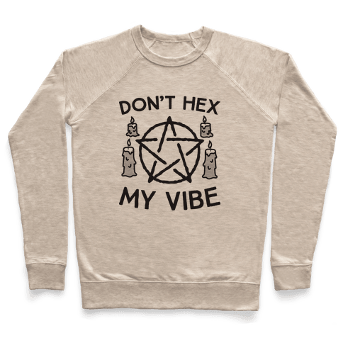 Don't Hex My Vibe Pullover