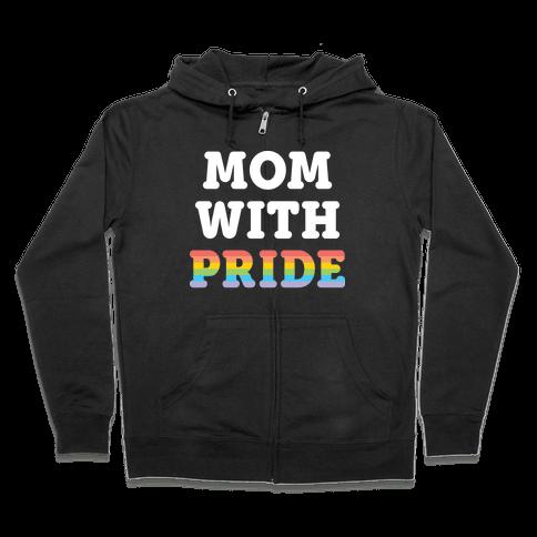 Mom With Pride Zip Hoodie