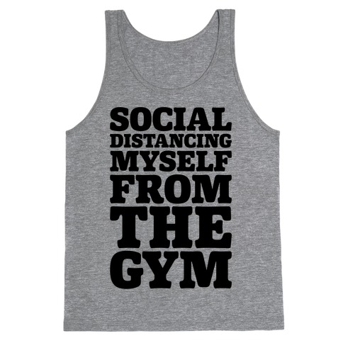 Social Distancing Myself From The Gym Tank Top