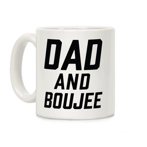 Dad and Boujee Coffee Mug