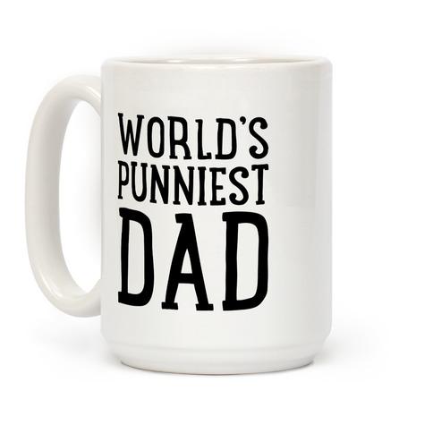 World's Punniest Dad  Coffee Mug