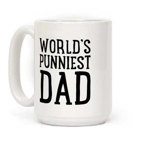 World's Punniest Dad  Coffee Mug