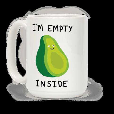 I'm Empty Inside Avocado