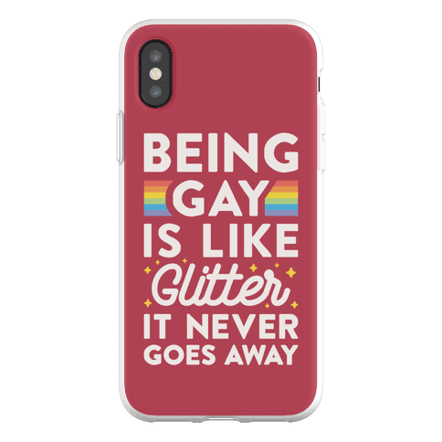 Being Gay Is Like Glitter It Never Goes Away Phone Flexi-Case