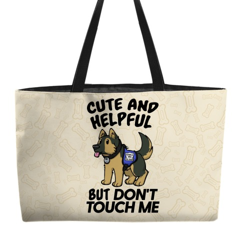 Cute And Helpful But Don't Touch Me Weekender Tote