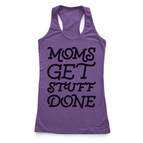 Moms Get Stuff Done Racerback Tank Top