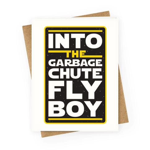 Into The Garbage Chute Fly Boy Greeting Card