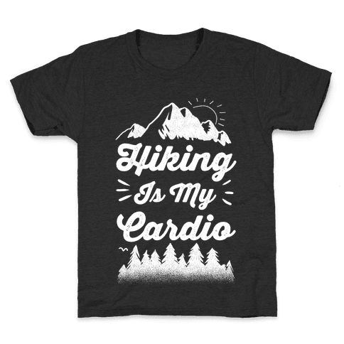 Hiking Is My Cardio Kids T-Shirt