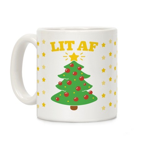 Lit Af Coffee Mug