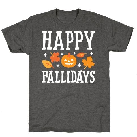 Happy Fallidays T-Shirt