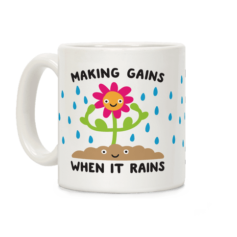 Making Gains When It Rains Flower Coffee Mug