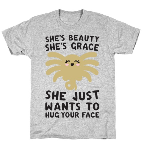 She's Beauty She's Grace Facehugger Parody T-Shirt