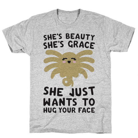 She's Beauty She's Grace Facehugger Parody Mens T-Shirt