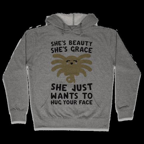 She's Beauty She's Grace Facehugger Parody Hooded Sweatshirt