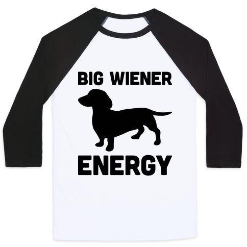 Big Wiener Energy Dachshund Baseball Tee