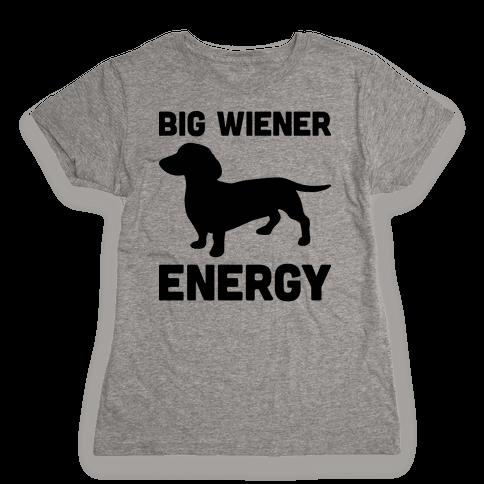 Big Wiener Energy Dachshund Womens T-Shirt