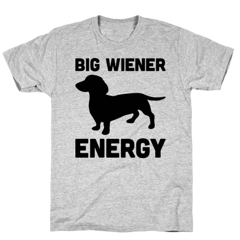 Big Wiener Energy Dachshund T-Shirt