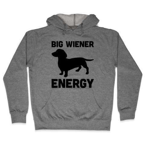 Big Wiener Energy Dachshund Hooded Sweatshirt
