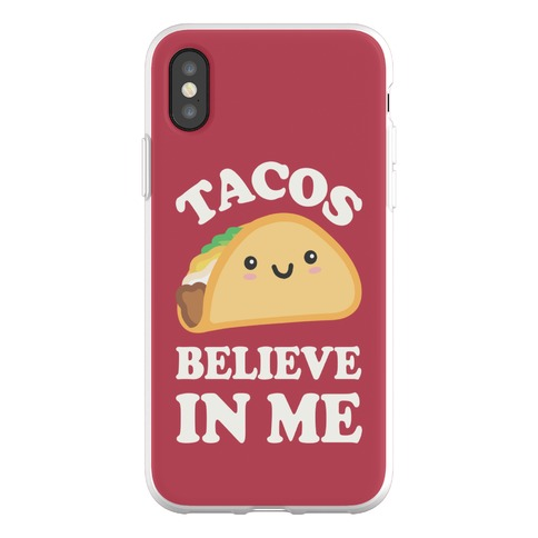 Tacos Believe In Me Phone Flexi-Case