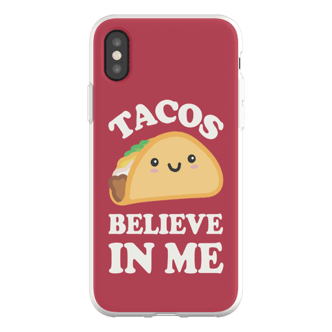 Tacos Believe In Me Phone Flexi-Case
