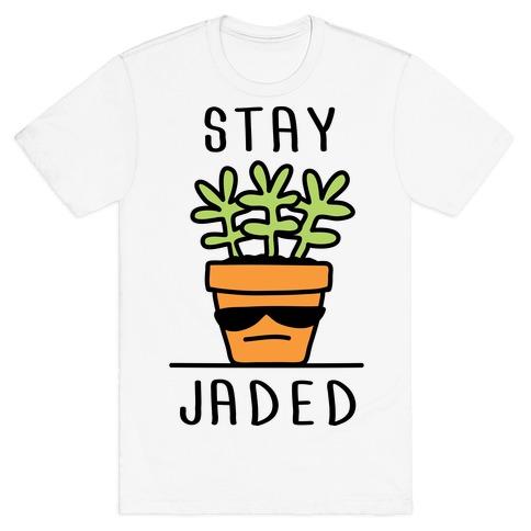 Stay Jaded Mens T-Shirt