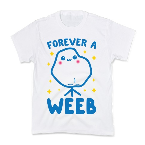 Forever A Weeb Kids T-Shirt