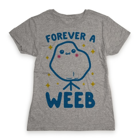 Forever A Weeb Womens T-Shirt