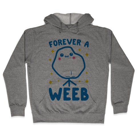 Forever A Weeb Hooded Sweatshirt