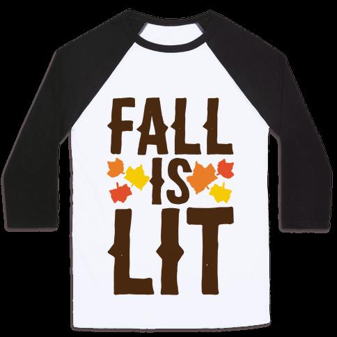 Fall Is Lit  Baseball Tee