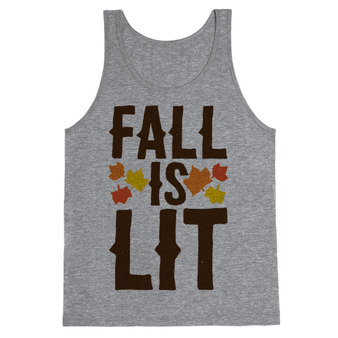 Fall Is Lit  Tank Top