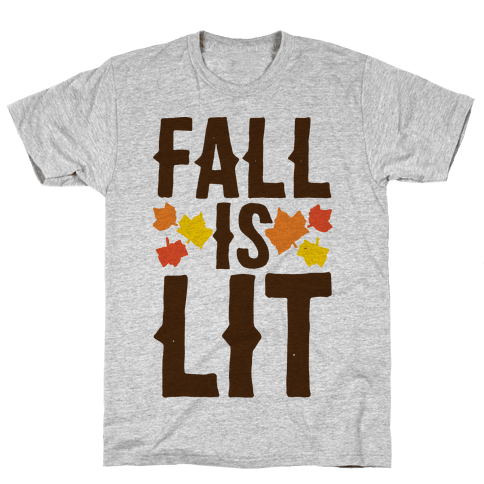 Fall Is Lit  Mens T-Shirt
