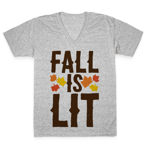 Fall Is Lit  V-Neck Tee Shirt