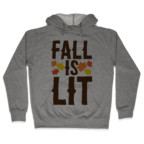 Fall Is Lit  Hooded Sweatshirt