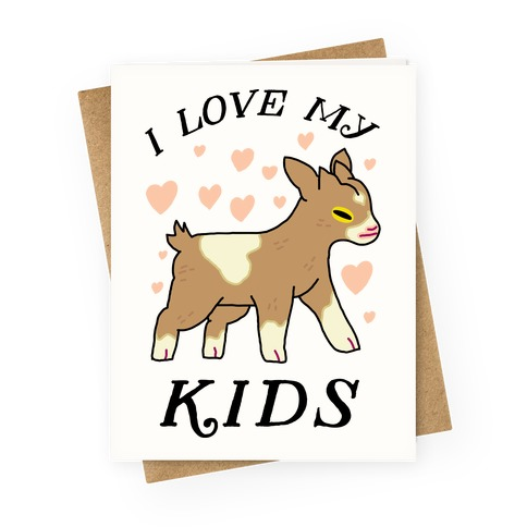 I Love My Kids (Goat) Greeting Card