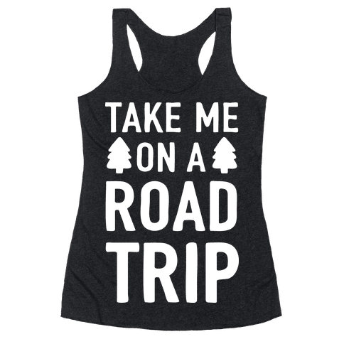 Take Me On A Road Trip Racerback Tank Top