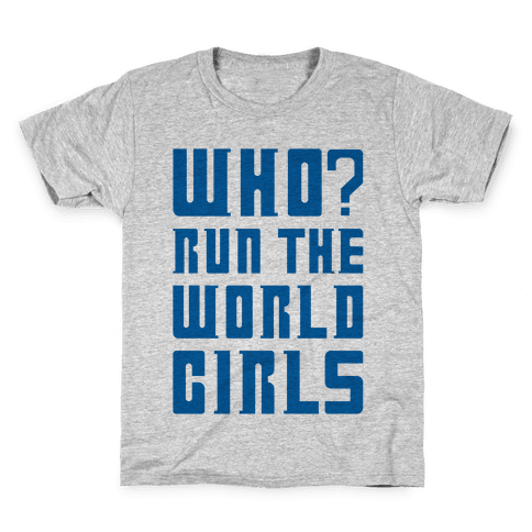 Who Run The World Girls Doctor Who Parody Kids T-Shirt