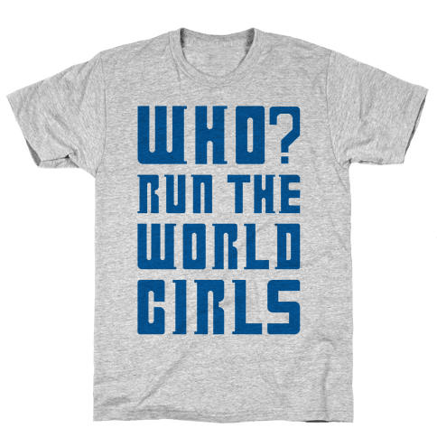 Who Run The World Girls Doctor Who Parody Mens T-Shirt