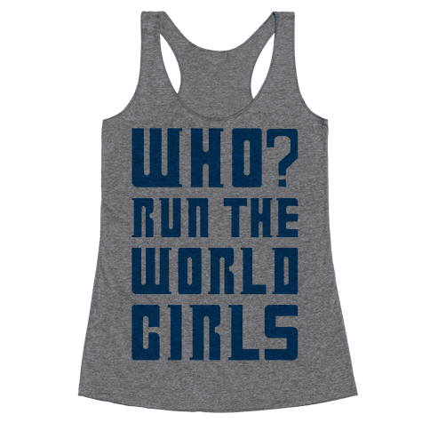 Who Run The World Girls Doctor Who Parody Racerback Tank Top