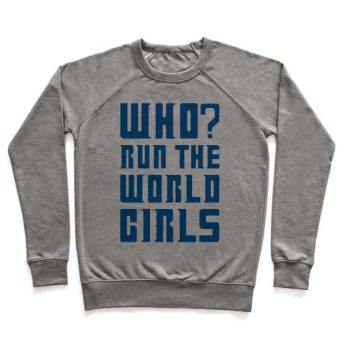 Who Run The World Girls Doctor Who Parody Pullover