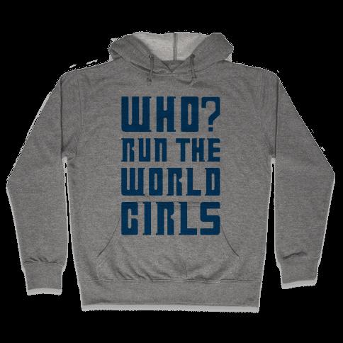 Who Run The World Girls Doctor Who Parody Hooded Sweatshirt
