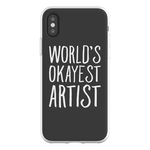 World's Okayest Artist Phone Flexi-Case