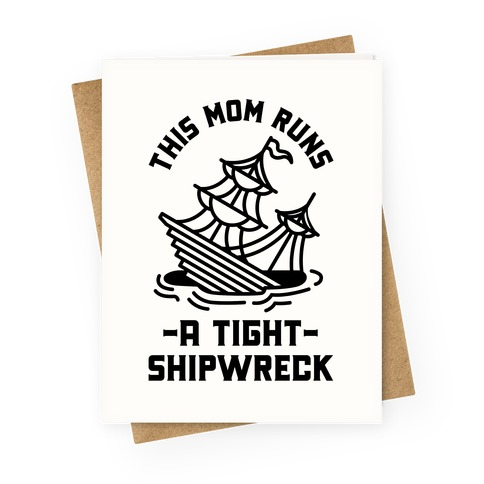 This Mom Runs a Tight Shipwreck Greeting Card