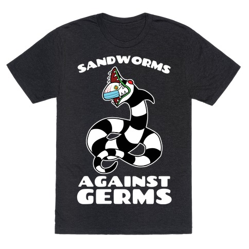 Sandworms Against Germs T-Shirt