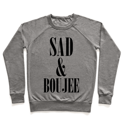 Sad & Boujee Pullover
