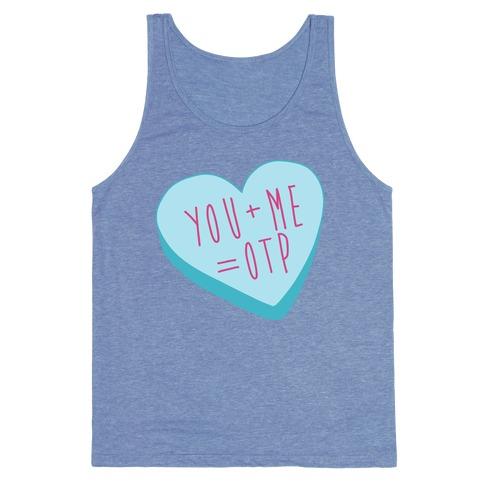 You + Me = OTP Tank Top