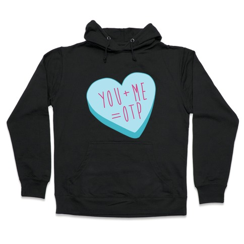 You + Me = OTP Hooded Sweatshirt