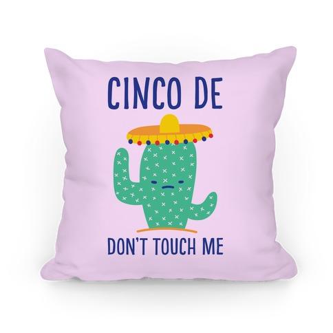 Cinco De Don't Touch Me Pillow